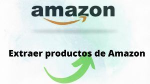 Extraer productos de amazon